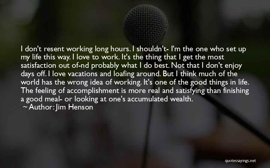 Looking Good And Feeling Good Quotes By Jim Henson