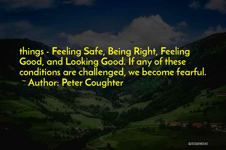 Looking Good And Feeling Good Quotes By Peter Coughter