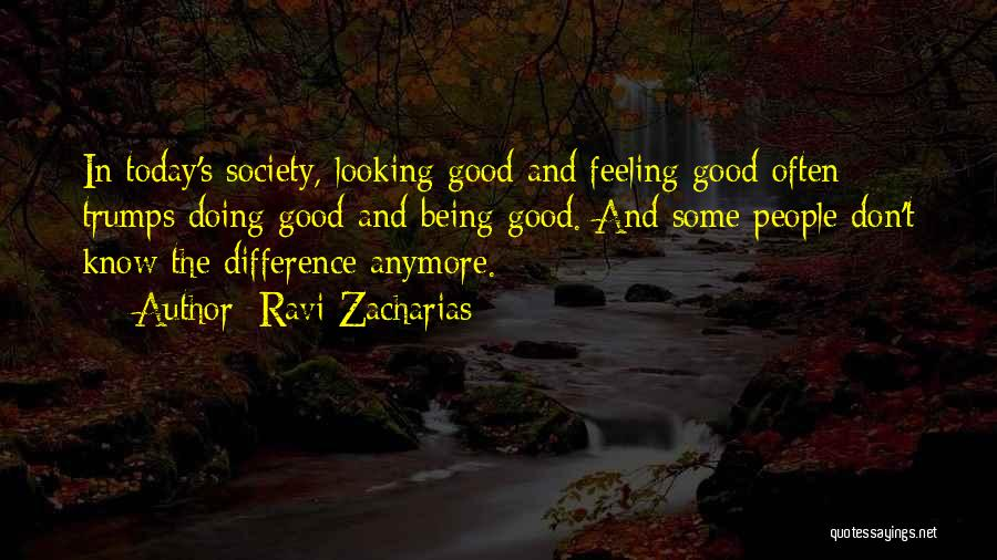 Looking Good And Feeling Good Quotes By Ravi Zacharias
