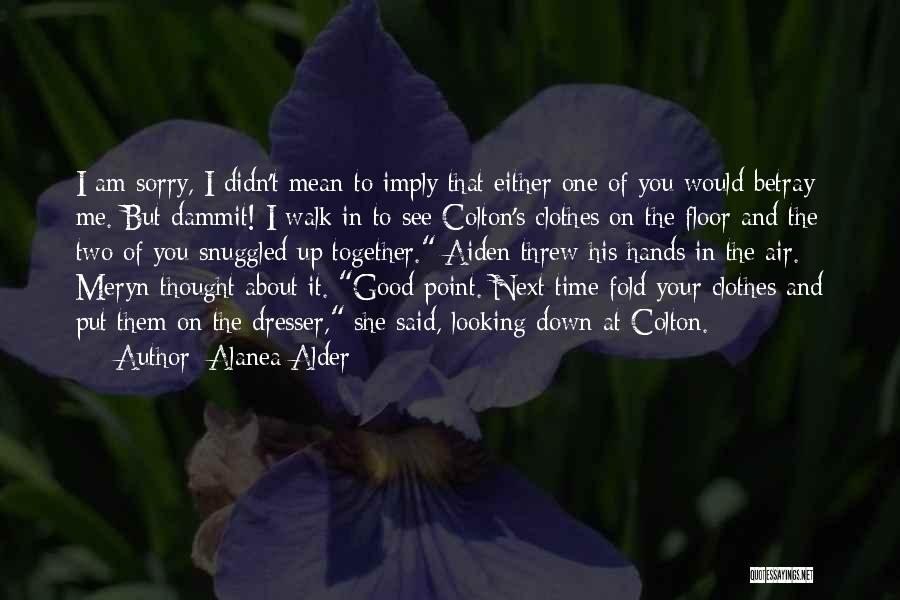 Looking Good Together Quotes By Alanea Alder