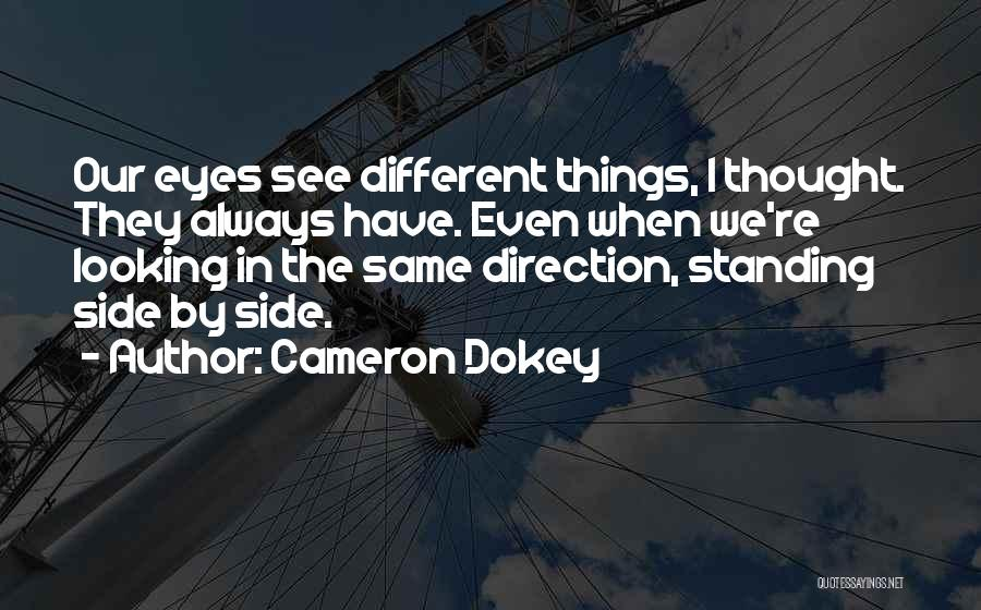 Looking In The Same Direction Quotes By Cameron Dokey