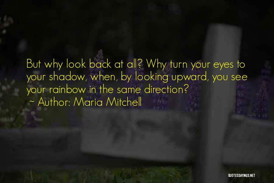 Looking In The Same Direction Quotes By Maria Mitchell