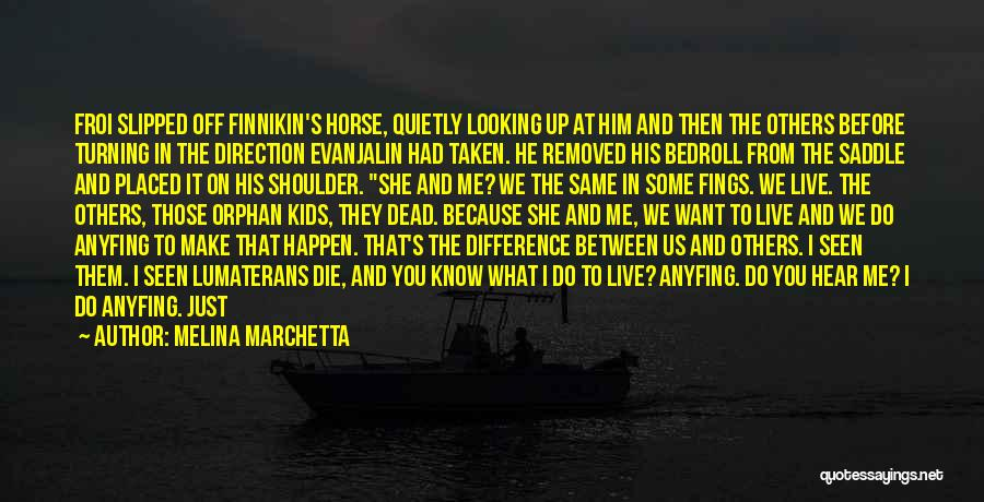 Looking In The Same Direction Quotes By Melina Marchetta
