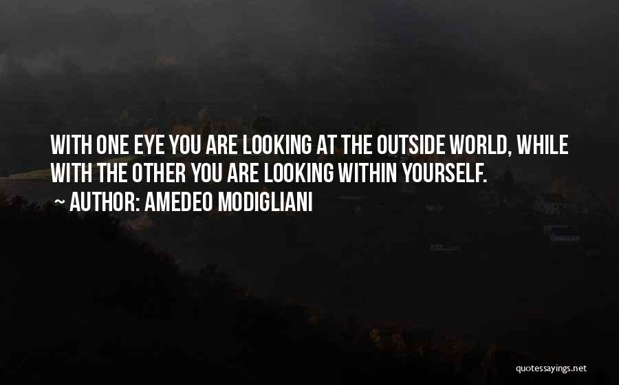 Looking Outside Quotes By Amedeo Modigliani