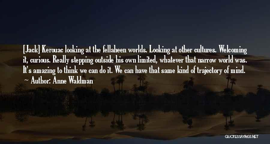 Looking Outside Quotes By Anne Waldman