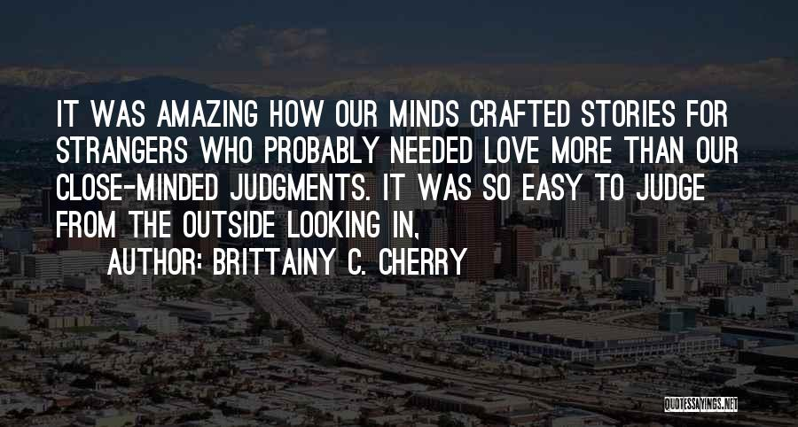 Looking Outside Quotes By Brittainy C. Cherry
