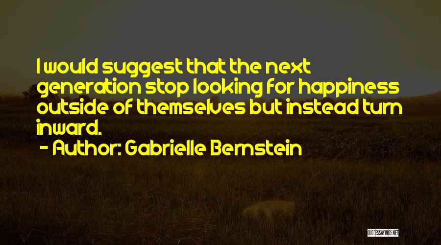 Looking Outside Quotes By Gabrielle Bernstein