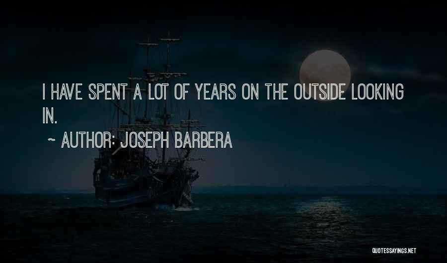 Looking Outside Quotes By Joseph Barbera