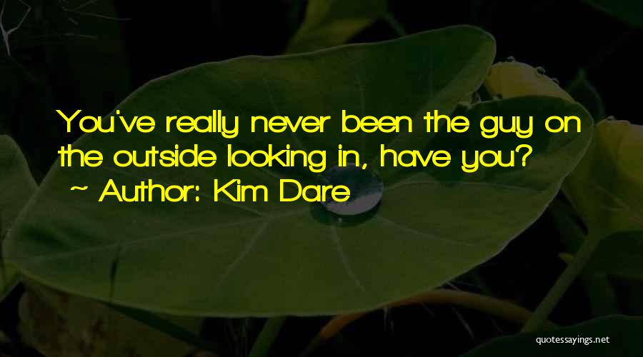 Looking Outside Quotes By Kim Dare