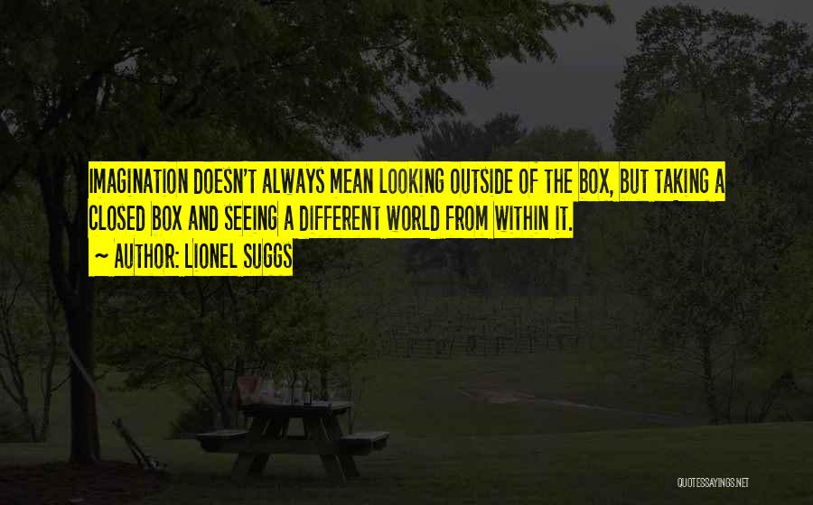 Looking Outside Quotes By Lionel Suggs