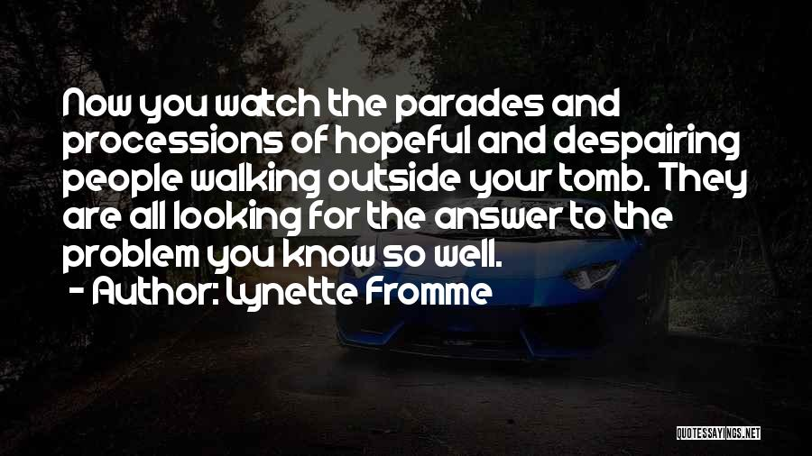 Looking Outside Quotes By Lynette Fromme