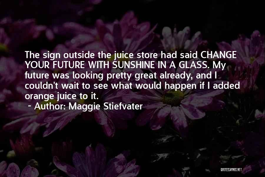 Looking Outside Quotes By Maggie Stiefvater