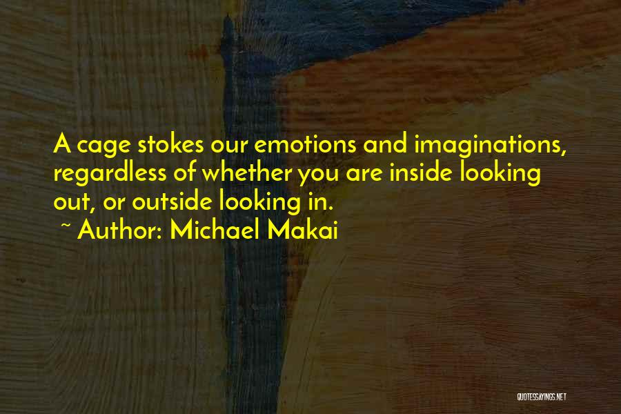 Looking Outside Quotes By Michael Makai