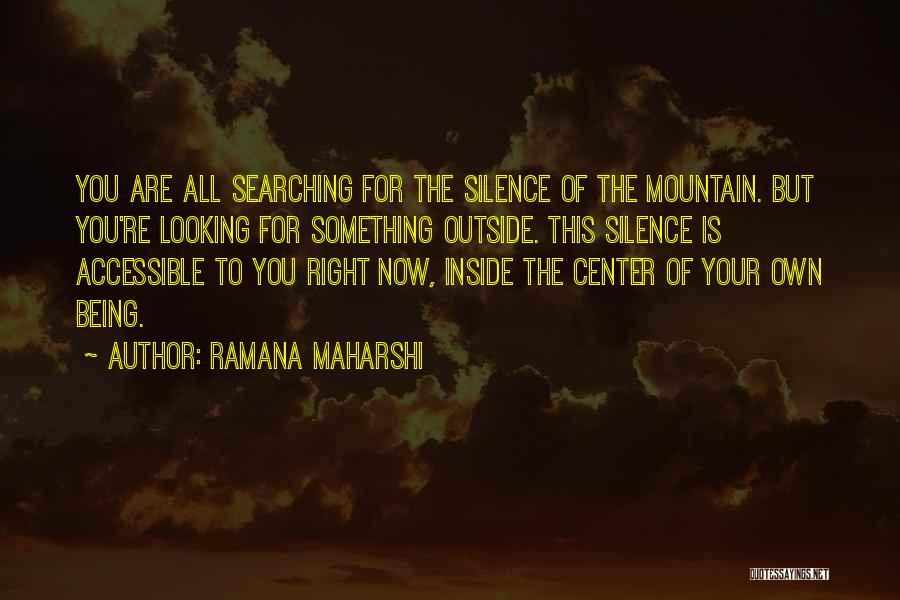 Looking Outside Quotes By Ramana Maharshi