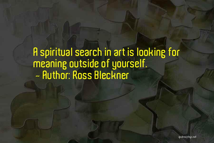 Looking Outside Quotes By Ross Bleckner