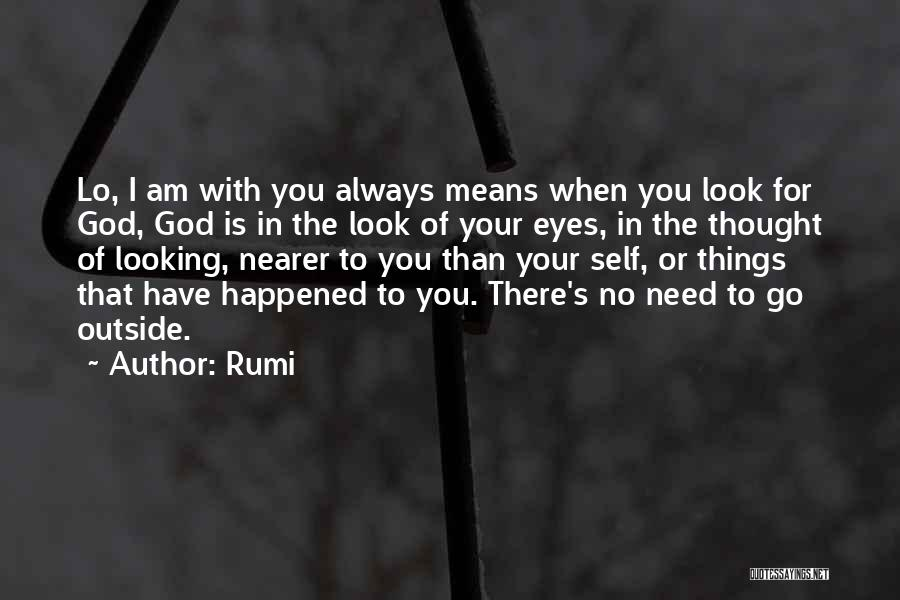 Looking Outside Quotes By Rumi