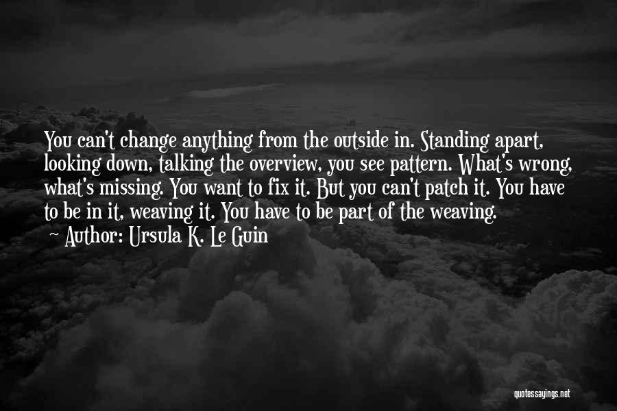 Looking Outside Quotes By Ursula K. Le Guin