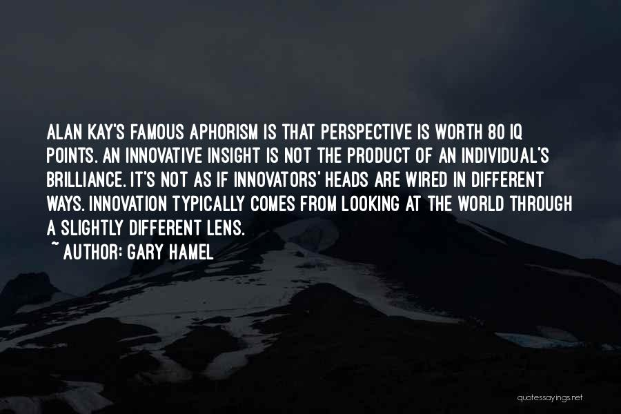 Looking Through A Lens Quotes By Gary Hamel