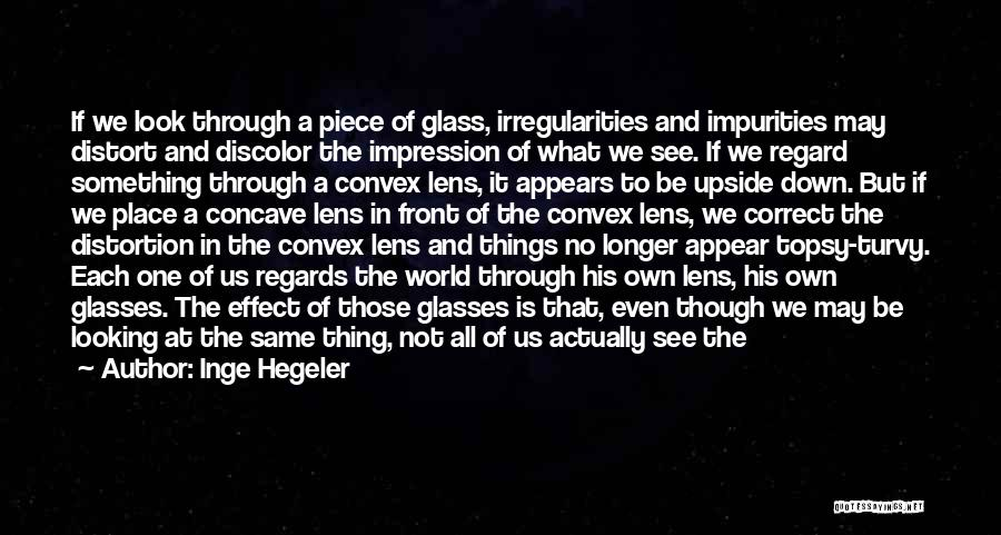 Looking Through A Lens Quotes By Inge Hegeler