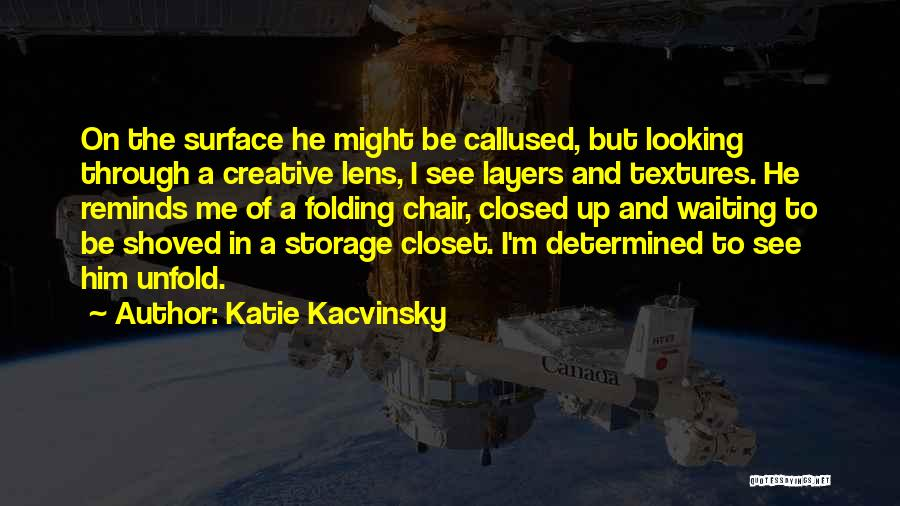 Looking Through A Lens Quotes By Katie Kacvinsky