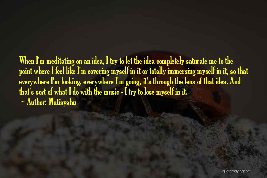 Looking Through A Lens Quotes By Matisyahu