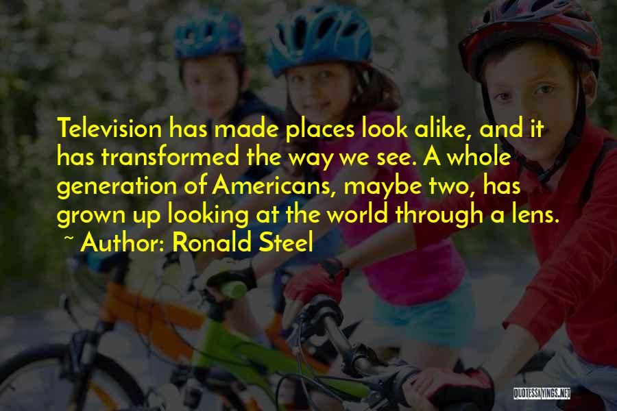 Looking Through A Lens Quotes By Ronald Steel