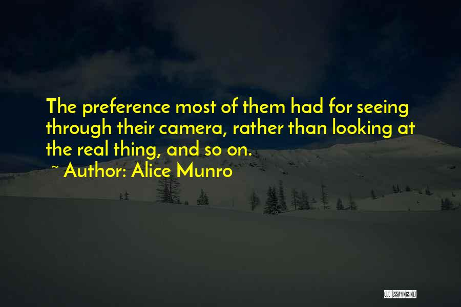 Looking Through The Camera Quotes By Alice Munro