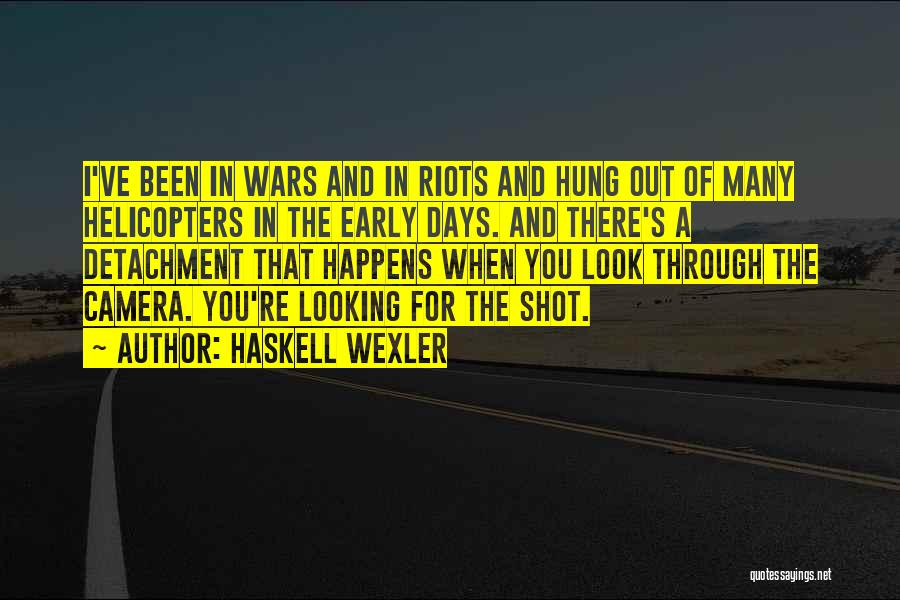 Looking Through The Camera Quotes By Haskell Wexler