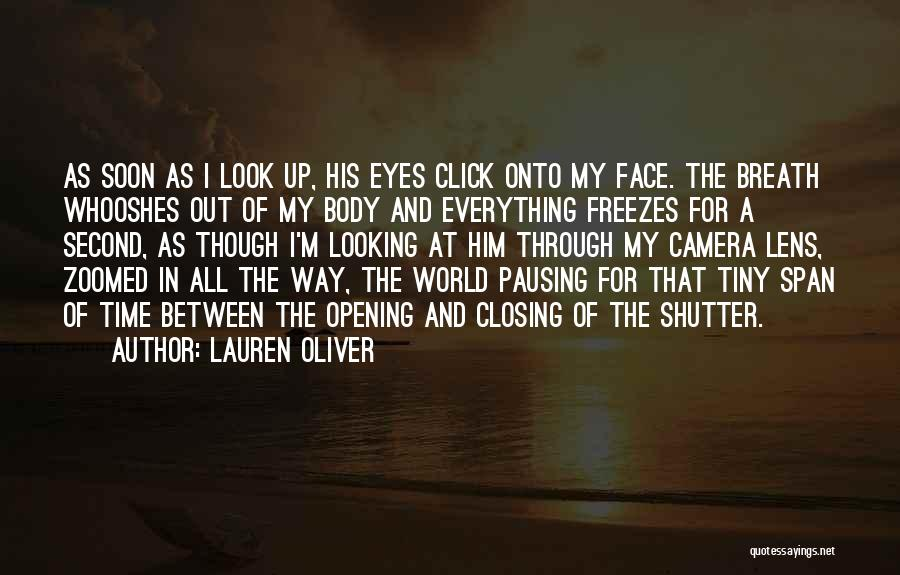 Looking Through The Camera Quotes By Lauren Oliver