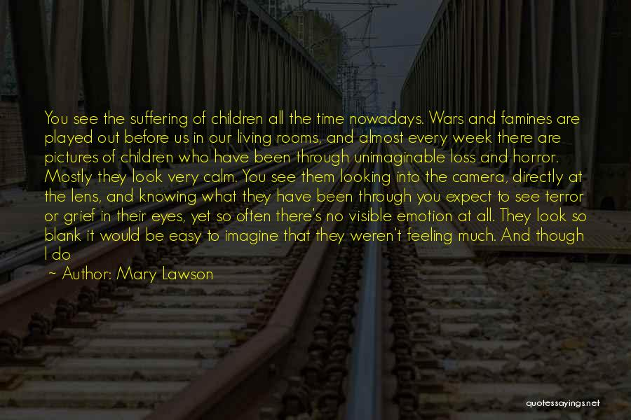 Looking Through The Camera Quotes By Mary Lawson
