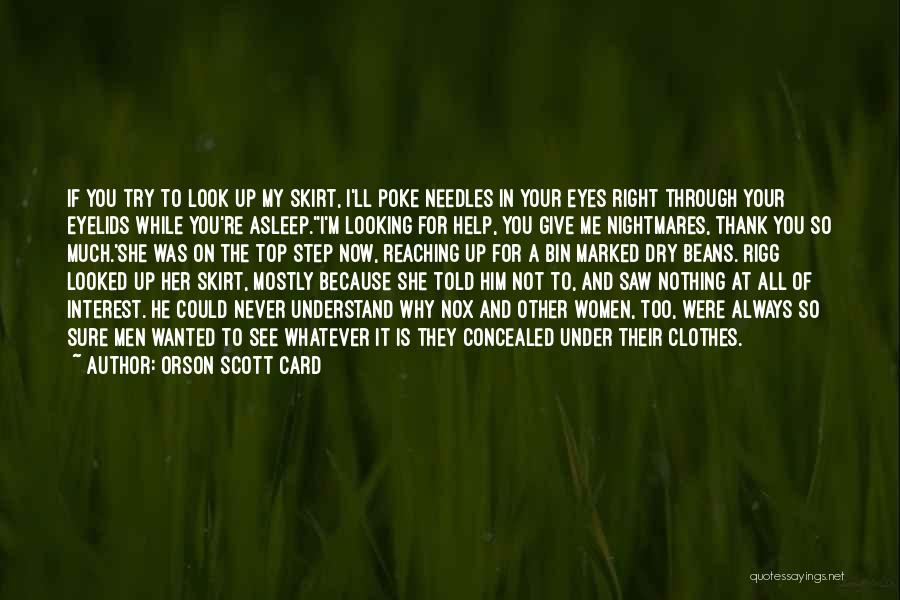 Looking Through Your Eyes Quotes By Orson Scott Card