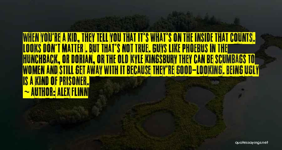 Looks Does Matter Quotes By Alex Flinn