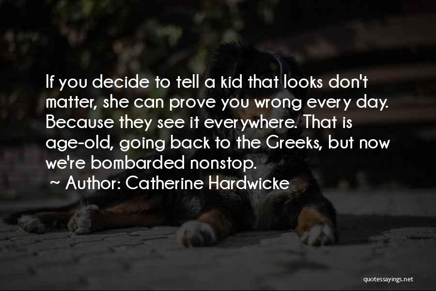 Looks Does Matter Quotes By Catherine Hardwicke