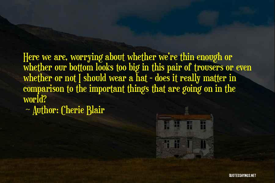 Looks Does Matter Quotes By Cherie Blair