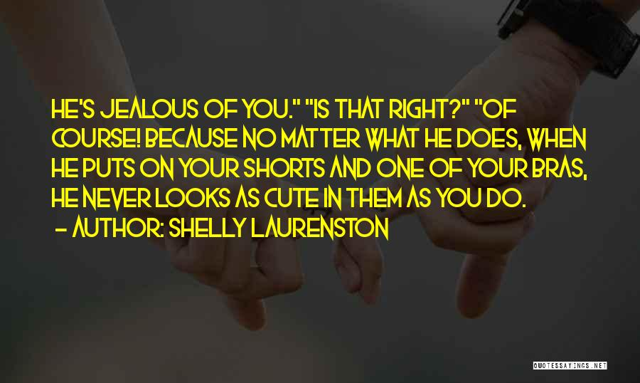 Looks Does Matter Quotes By Shelly Laurenston