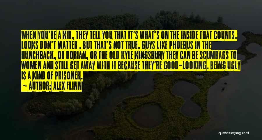 Looks Matter Quotes By Alex Flinn