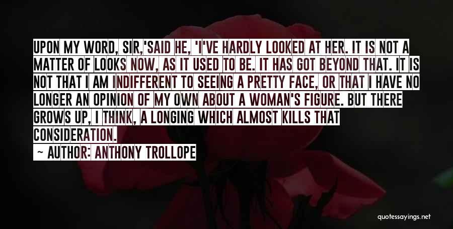 Looks Matter Quotes By Anthony Trollope