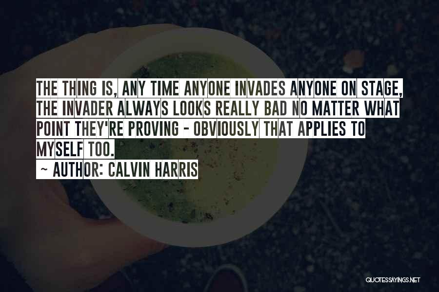 Looks Matter Quotes By Calvin Harris