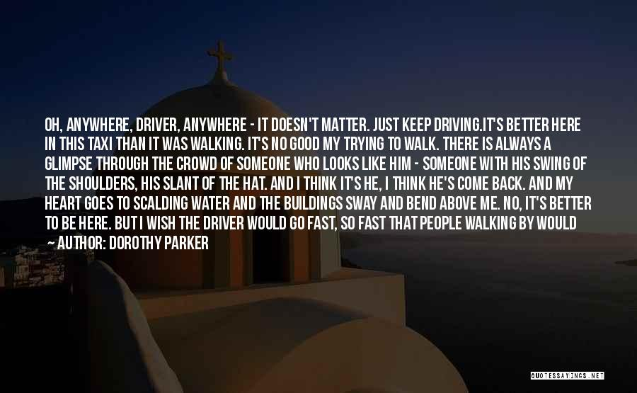 Looks Matter Quotes By Dorothy Parker