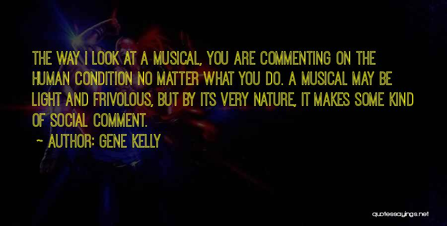 Looks Matter Quotes By Gene Kelly