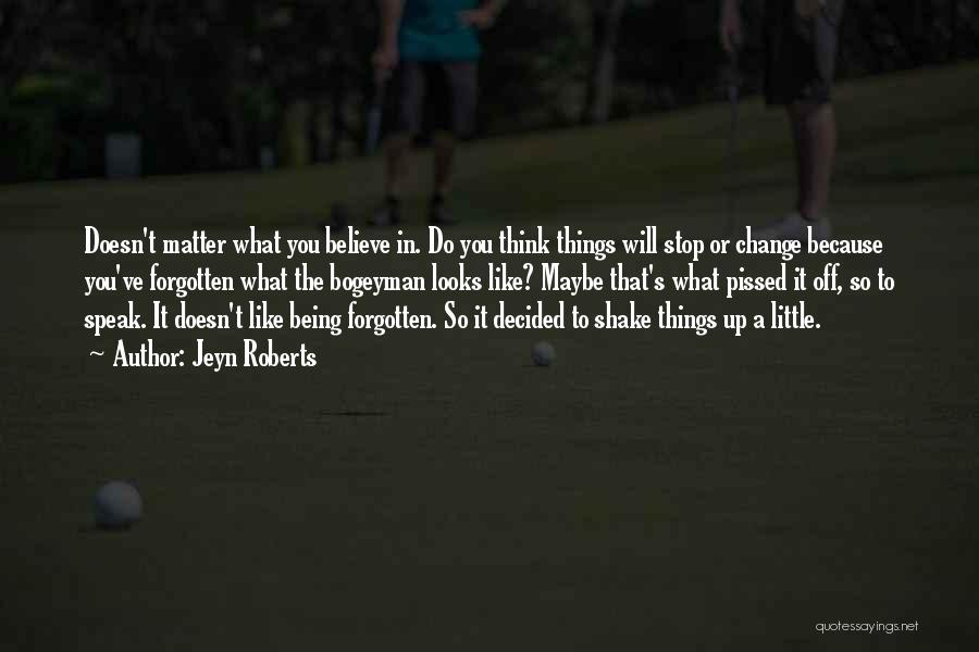 Looks Matter Quotes By Jeyn Roberts