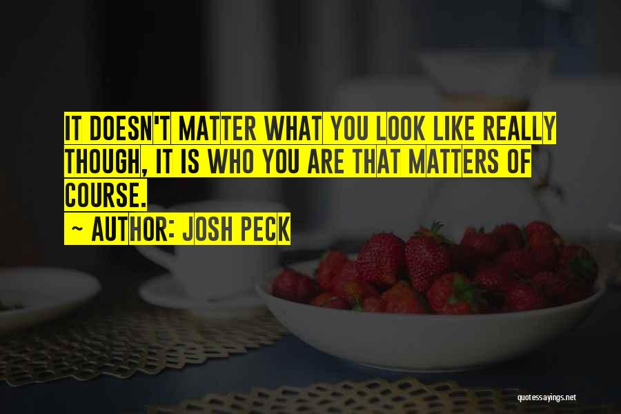 Looks Matter Quotes By Josh Peck