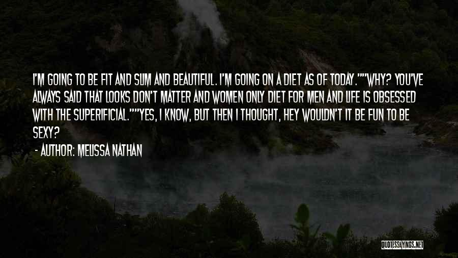 Looks Matter Quotes By Melissa Nathan