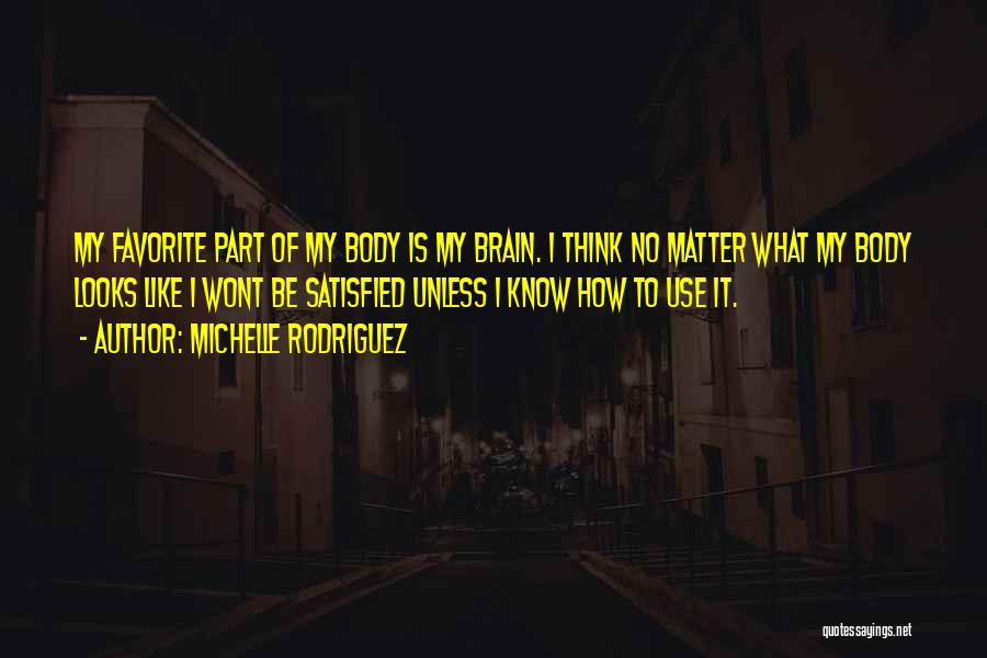 Looks Matter Quotes By Michelle Rodriguez