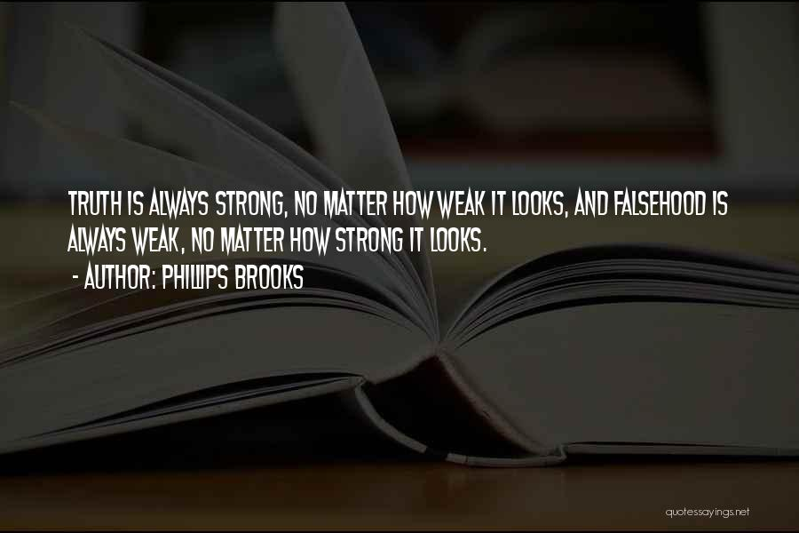 Looks Matter Quotes By Phillips Brooks
