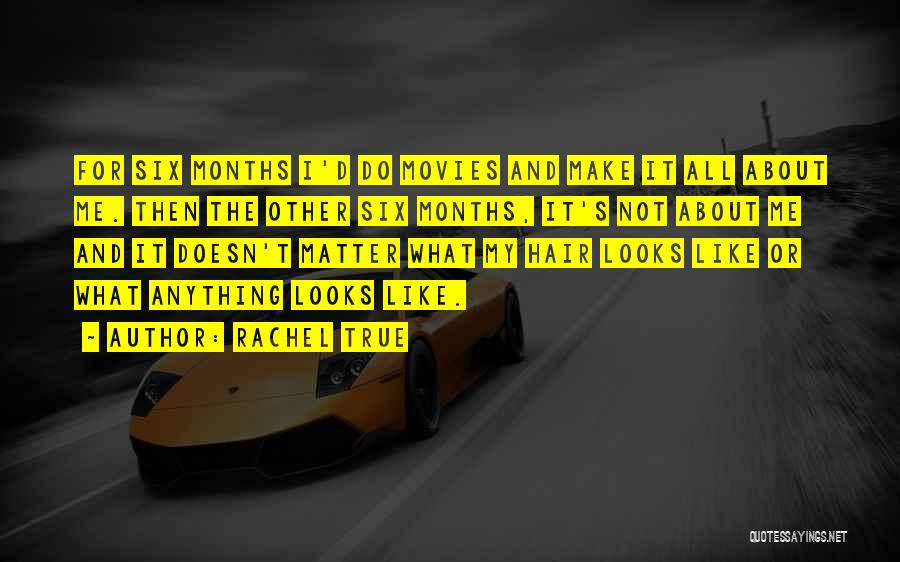 Looks Matter Quotes By Rachel True