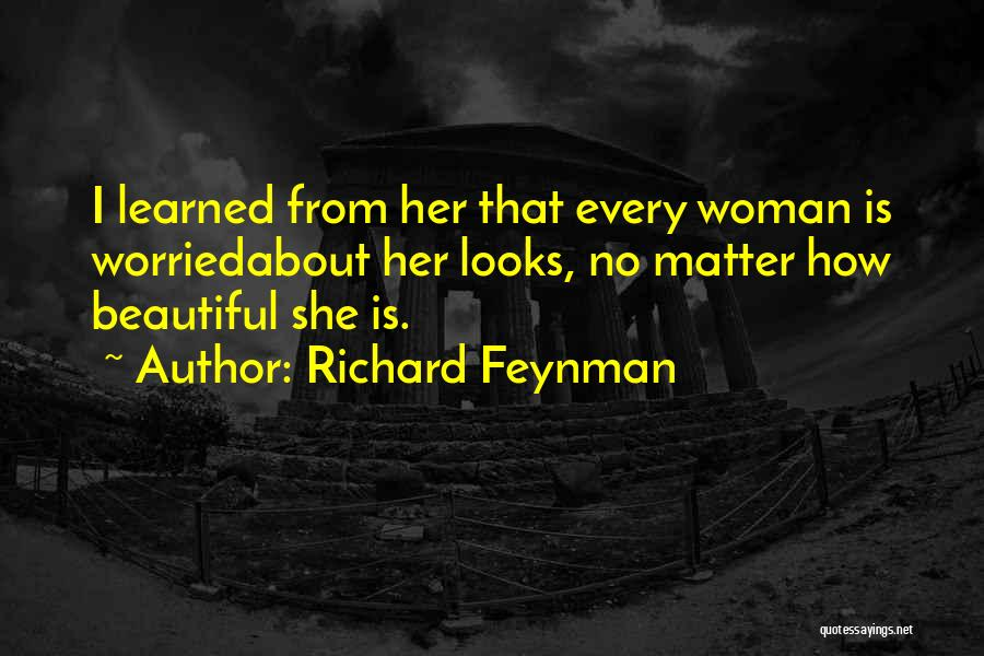 Looks Matter Quotes By Richard Feynman