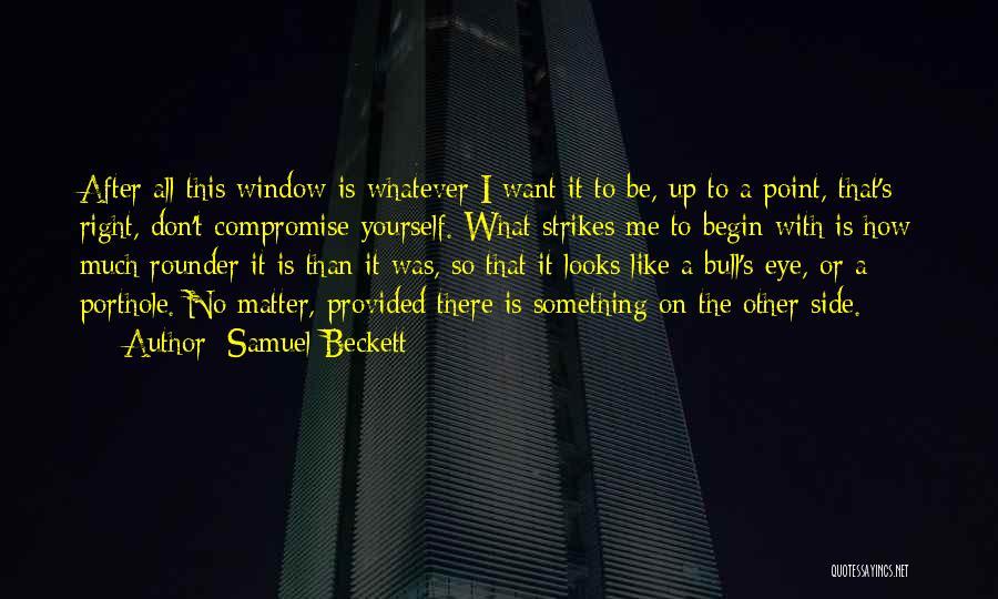 Looks Matter Quotes By Samuel Beckett