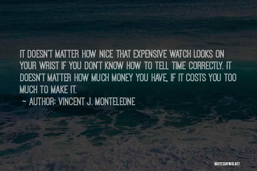 Looks Matter Quotes By Vincent J. Monteleone