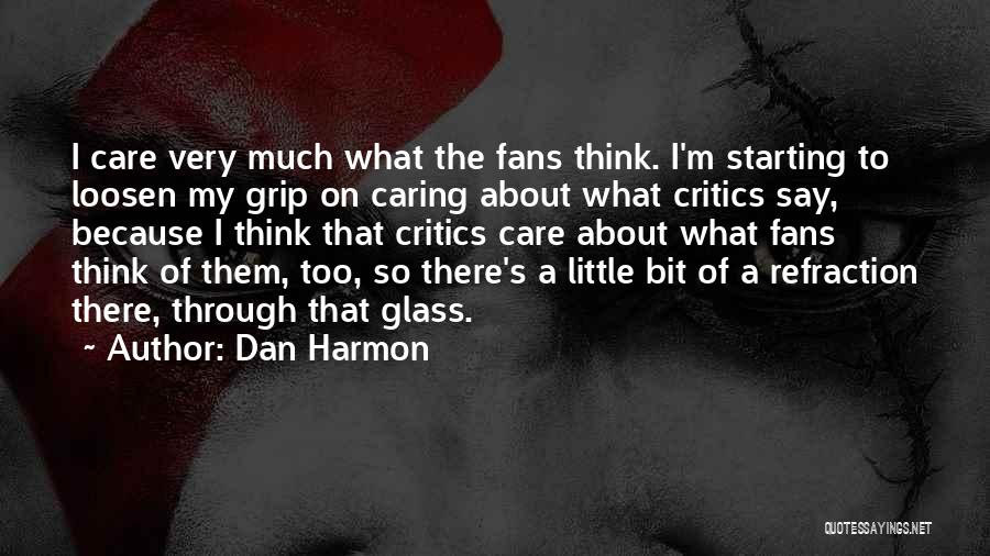 Loosen Up A Bit Quotes By Dan Harmon
